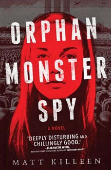 Orphan Monster Spy, Matt Killeen