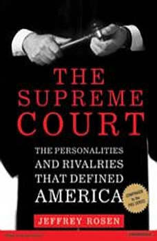 The Supreme Court: The Personalities and Rivalries That Defined America, Jeffrey Rosen