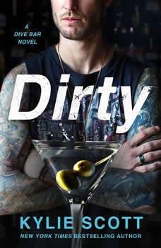 Dirty: A Dive Bar Novel A Dive Bar Novel, Kylie Scott