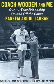 Coach Wooden and Me: Our 50-Year Friendship On and Off the Court Our 50-Year Friendship On and Off the Court, Kareem Abdul-Jabbar