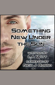 Something New Under the Sun, L.A. Witt