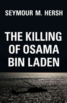 The Killing of Osama Bin Laden, Seymour M. Hersh