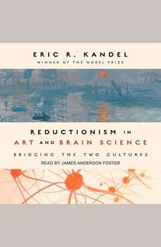 Reductionism in Art and Brain Science: Bridging the Two Cultures, Eric R. Kandel