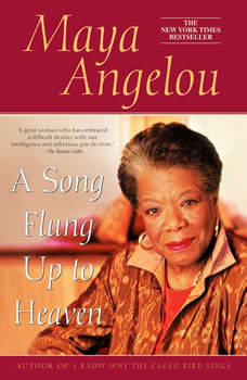 A Song Flung Up to Heaven, Maya Angelou