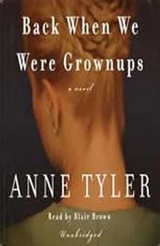 Back When We Were Grownups, Anne Tyler