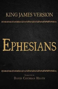 The Holy Bible in Audio - King James Version: Ephesians, David Cochran Heath