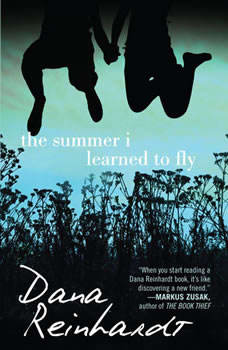 The Summer I Learned to Fly, Dana Reinhardt