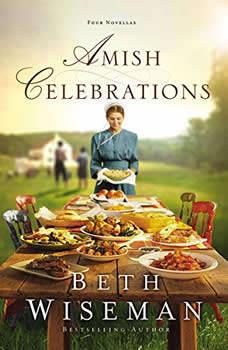 Amish Celebrations: Four Stories, Beth Wiseman