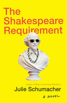 The Shakespeare Requirement, Julie Schumacher