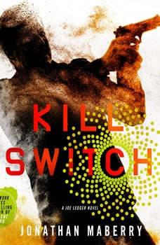 Kill Switch: A Joe Ledger Novel A Joe Ledger Novel, Jonathan Maberry