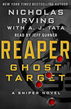 Reaper: Ghost Target: A Sniper Novel, Nicholas Irving