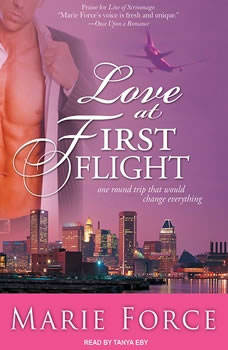 Love at First Flight: One Round Trip That Would Change Everything One Round Trip That Would Change Everything, Marie Force
