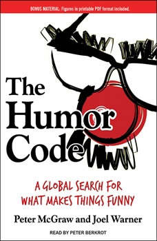 The Humor Code: A Global Search for What Makes Things Funny A Global Search for What Makes Things Funny, Peter McGraw