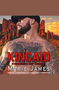 Kincaid: Cerberus MC Book 1, Marie James