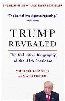 Trump Revealed: An American Journey of Ambition, Ego, Money, and Power, Michael Kranish