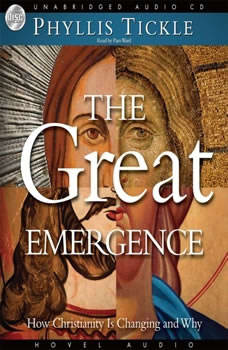 The Great Emergence: How Christianity is Changing and Why, Phyllis Tickle