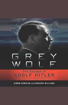 Grey Wolf: The Escape of Adolf Hitler, Simon Dunstan