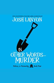 In Other Words...Murder: Holmes & Moriarity 4, Josh Lanyon
