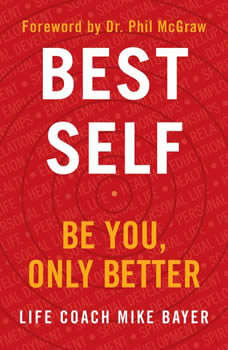 Best Self: Be You, Only Better Be You, Only Better, Mike Bayer