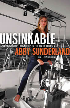 Unsinkable: A Young Woman's Courageous Battle on the High Seas, Abby Sunderland