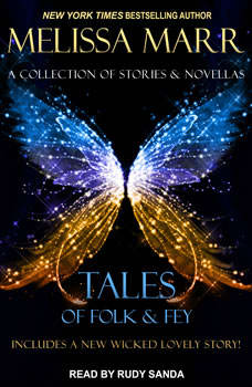 Tales of Folk & Fey: A Wicked Lovely Collection, Melissa Marr