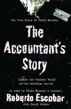 The Accountant's Story: Inside the Violent World of the Medelln Cartel, David Fisher