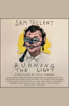 Running the Light, Sam Tallent