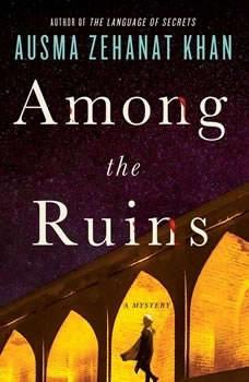 Among the Ruins: A Mystery, Ausma Zehanat Khan