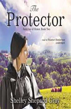 The Protector: Families of Honor, Book Two, Shelley Shepard Gray