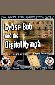 Cyber Bob and the Digital Nymph, Brian Price; Jerry Stearns