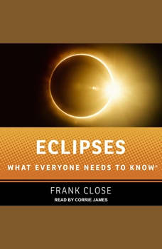 Eclipses: What Everyone Needs to Know, Frank Close