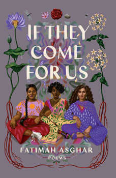 If They Come for Us: Poems Poems, Fatimah Asghar