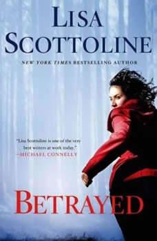 Betrayed: A Rosato & DiNunzio Novel A Rosato & DiNunzio Novel, Lisa Scottoline