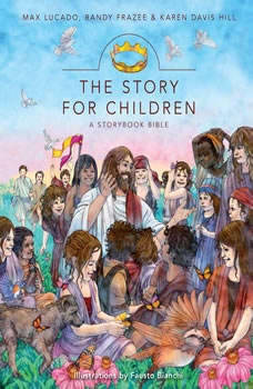 The Story for Children, a Storybook Bible, Max Lucado
