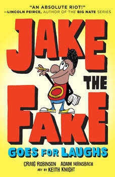 Jake the Fake Goes for Laughs, Craig Robinson