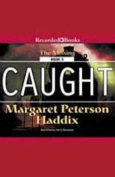 Caught, Margaret Peterson Haddix