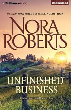 Unfinished Business: A Selection from Home at Last A Selection from Home at Last, Nora Roberts