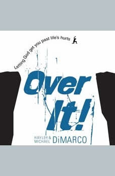 Over It: Letting God Get You Past Life's Hurts, Hayley DiMarco