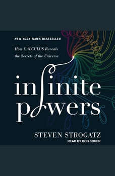 Infinite Powers: How Calculus Reveals the Secrets of the Universe, Steven Strogatz