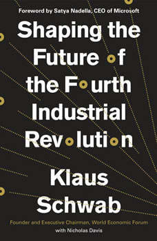 Shaping the Future of the Fourth Industrial Revolution, Klaus Schwab