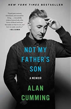 Not My Father's Son: A Memoir A Memoir, Alan Cumming