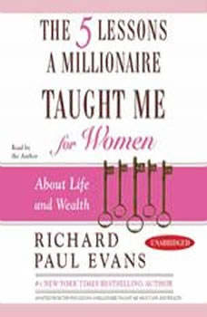 The Five Lessons a Millionaire Taught Me for Women: About Life and Wealth, Richard Paul Evans