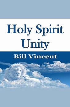 Holy Spirit Unity, Bill Vincent