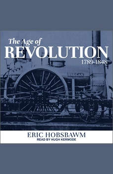 The Age of Revolution: 1789-1848, Eric Hobsbawm