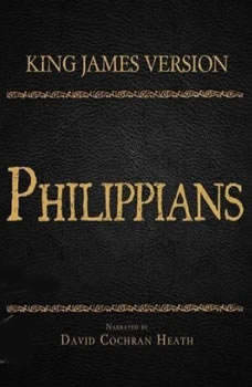 The Holy Bible in Audio - King James Version: Philippians, David Cochran Heath
