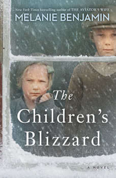 The Children's Blizzard: A Novel, Melanie Benjamin