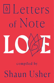 Letters of Note: Love, Shaun Usher