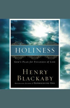 Holiness: God's Plan for Fullness of Life, Henry Blackaby