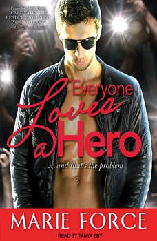 Everyone Loves a Hero: And That's the Problem And That's the Problem, Marie Force