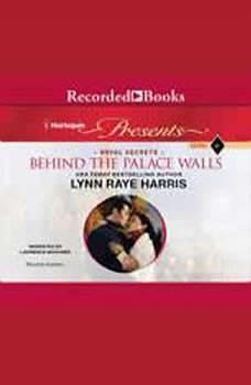Behind the Palace Walls, Lynn Raye Harris